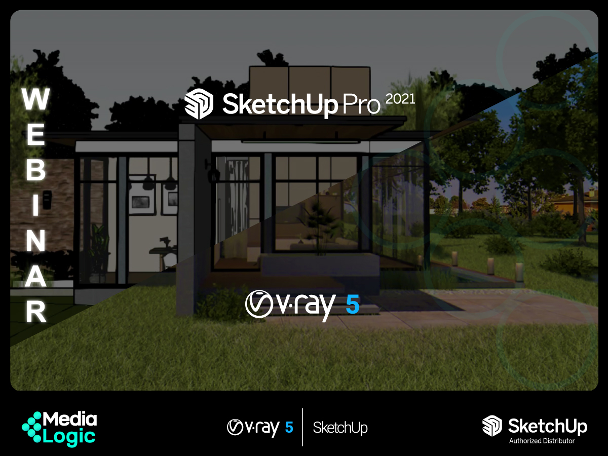 WEBINAR: The All new SketchUp Pro 2021 & V-Ray 5 For SketchUp
