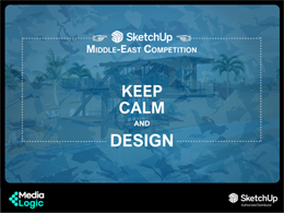SketchUp Middle-East - Keep Calm & Design  Contest